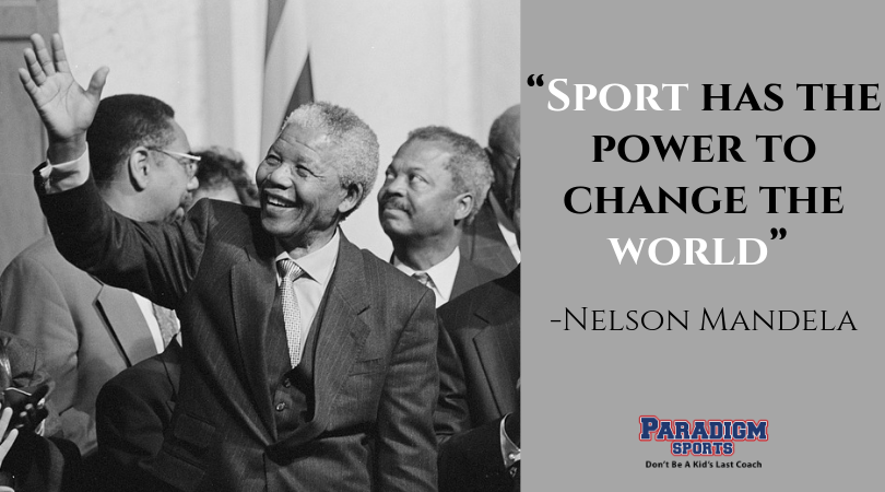 Sport Has The Power To Change The World Nelson Mandela
